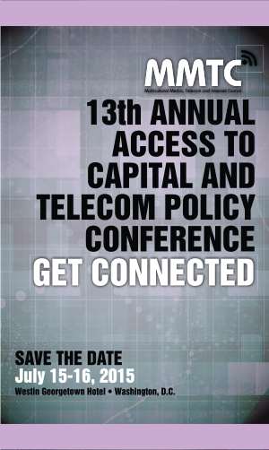 MMTC 2015 Access to Capital and Telecom Policy Conference